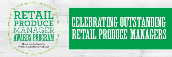 Nominations Period Open for Retail Produce Manager Awards United Fresh Produce Association Dole Food Co.