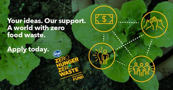 Kroger Crowdsourcing Solutions, Awarding Grants to Solve Food Waste Zero Hunger Zero Waste