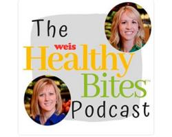 Weis Markets Introduces HealthyBites Podcast