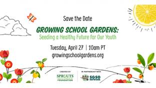 Sprouts Broadcast to Celebrate School Gardens