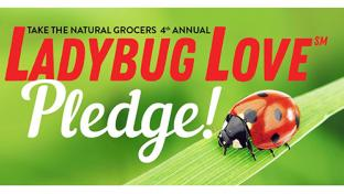 Natural Grocers to Mark Earth Day by Urging Shoppers to Ditch Pesticides Ladybug Love Beyond Pesticides